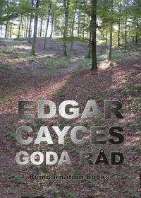 """Edgar Cayces goda råd : urval ur hans readingar även kallad """"Den svarta boken"""" i Den sovande profeten av Jess Stearn av Gladys Davis Turner,Mae Gimbert St Clair"""
