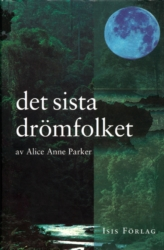 Det sista drömfolket - Parker Alice Anne