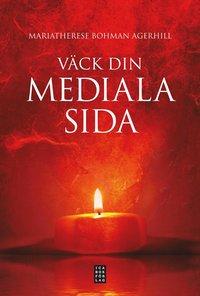 Väck din mediala sida  -MariaTherese Bohman Agerhil - INBUNDEN Svenska