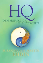 HQ , den mänskliga helhetssynen - Ehdin Martin / Ehdin Sanna