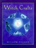 Witch Crafts 101 Projects For Creative Pagan - Willow Polson