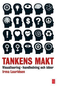 Tankens makt : visualisering - handledning och idéer -  Irma Lauridsen