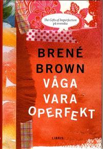 Våga vara operfekt -  Brené Brown