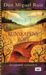 Kunskapens röst,  en toltekisk visdomsbok - Mills Janet / Ruiz Don Miguel