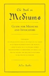 Book on Mediums Guide for Mediums and Invocators - Kardec