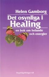 Det osynliga i healing - Gamborg Helen