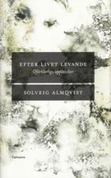 Efter livet levande , Oförklarliga upplevelser - Almqvist Solveig