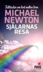 Själarnas resa - Fallstudier om livet mellan liven  Newton Michael