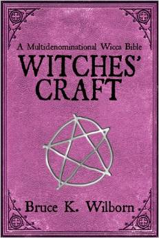 Witches Craft: A Multidenominational Wicca Bible