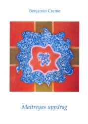 Maitreyas uppdrag Benjamin Cremes