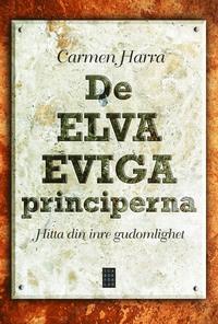De elva eviga principerna : hitta din inre gudomlighet av Carmen Harra