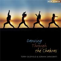 Terry Oldfield & Soraya Saraswati - Dancing Through the Chakras
