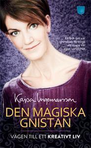 Den magiska gnistan : vägen till ett kreativt liv av Kajsa Ingemarsson - Pocket