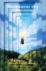 Shamanens väg - Abelar Taisha