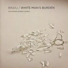Bindu - White Mans Burden