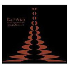 Kitaro - Sacred Journey of KU-KAI  Volume 3