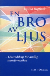 En bro av ljus-Ljusredskap för andlig transformation - Huffines LaUna