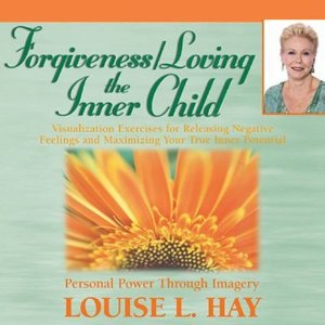 Forgiveness & Loving the Inner Child Audible –  Louise L. Hay