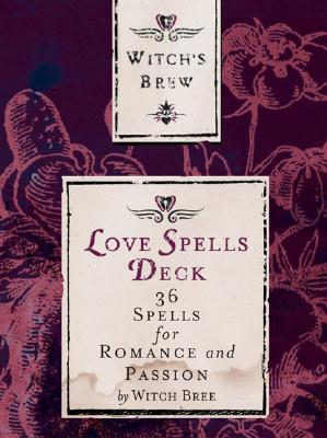 Witch's Brew: Love Spells Deck: 36 Spells for Romance and Passion