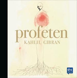 Kahlil Gibran - Profeten
