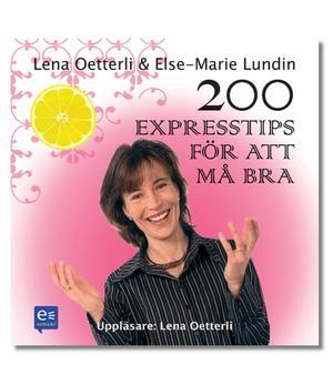 Lena Oetterli /Else-Marie Lundin - 200 expresstips för att må bra