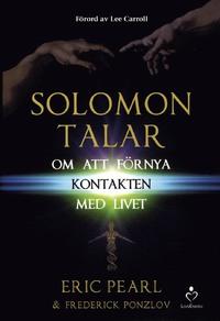 Solomon talar om att förnya kontakten med livet - Eric Pearl och Frederick Ponzlov
