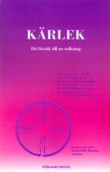 Kärlek  - ett försök till ny tolkning  - Åkesson Kennerth