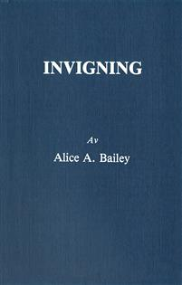 Invigning -  Alice A Bailey