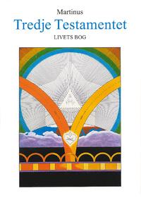 Tredje testamentet : Livets Bog, del 2 -  Martinus