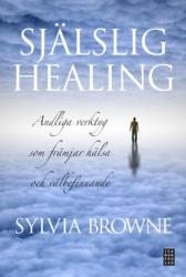 Själslig healing andliga verktyg som främjar hälsa och välbefinnande - Browne Sylvia