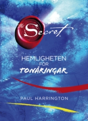 The Secret  - Hemlingheten för tonåringar - Paul Harrington