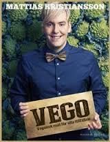 Vego : vegansk mat för alla tillfällen -  Mattias Kristiansson