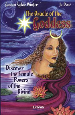 The Oracle of the Goddess Discover the Female Powers of the Divine [With Booklet]