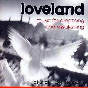 Jai Uttal / Leinbach - Loveland ,Music For Dreaming And Awakening (CD)