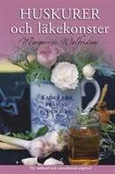 Huskurer och läkekonster : kloka råd från nu och då av Marguerite Walfridson