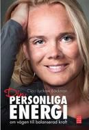 Din personliga energi : om vägen till balanserad kraft  - Cicci Lyckow Bäckman