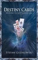 Destiny cards : en nyckel till ditt själsliga DNA av Stefan Guzikowski