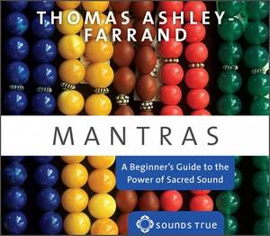 Thomas Ashley-Farrand - Mantras A Beginner's Guide to the Power of Sacred Sound