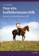 Den Vita Buffelkvinnans Folk : en resa in i Lakotaindianernas värld av Annika Banfield  (häftad, 2007)