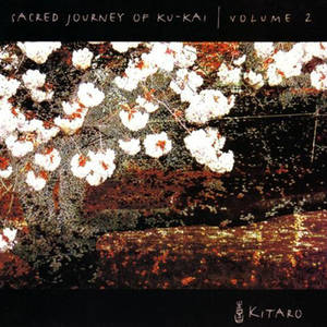 Kitaro - Sacred Journey of KU-KAI  Volume 2