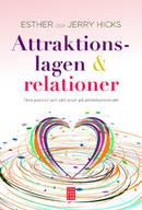 Attraktionslagen & relationer : tänkt positivt och sätt snurr på attraktionsvirveln  (inbunden)
