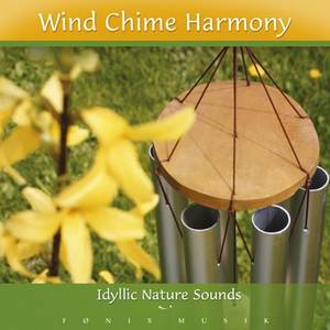 WIND CHIME HARMONY -  Idyllic Nature Sounds