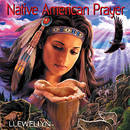 Native American Prayer  - Llewellyn