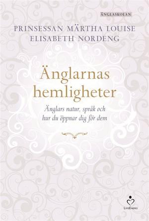 Änglarnas hemligheter - Prinsessan Märtha Louise / Nordeng Elisabeth - Inbunden