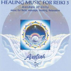 Aeoliah - Healing Music For Reiki 3