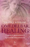 Omedelbar healing : upptäck potentialen i Quantum Entrainment -  Frank J. Kinslow