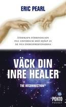 Väck din inre healer återskapa förbindelsen till universum med hjälp av de nya energifrekvenserna - Pearl Eric
