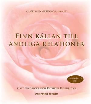 Finn källan till andliga relationer  - Kathlyn Hendricks, Gay Hendricks