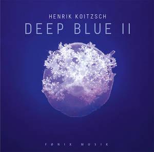 Henrik Koitzsch : DEEP BLUE II